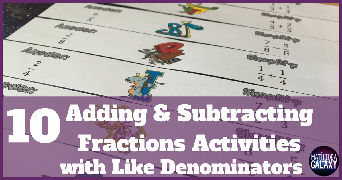 10 Awesome Activities For Adding And Subtracting Fractions With Like Denominators Idea Galaxy